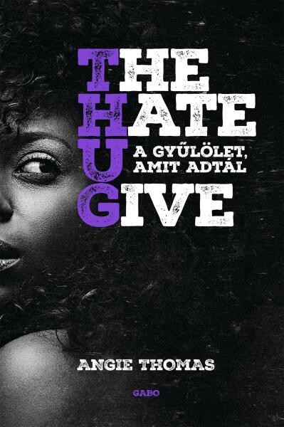 A Gyűlölet Amit Adtál Teljes Film Magyarul - A Gyulolet Amit Adtal The Hate U Give Konyv Vs Film ...
