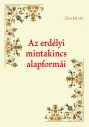 Az erdélyi mintakincs alapformái (ISBN: 9789639759091)