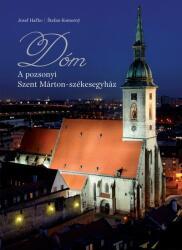 DÓM - A pozsonyi Szent Márton székesegyház (ISBN: 9789631271102)