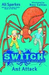Switch: Ant Attack - Ali Sparkes (2011)