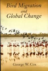 Bird Migration and Global Change - George W. Cox (2010)