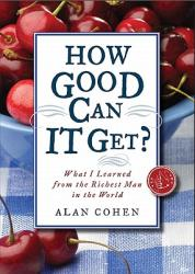 How Good Can It Get? : What I Learned from the Richest Man in the World (2011)