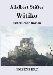 Adalbert Stifter - Witiko - Adalbert Stifter (ISBN: 9783843076630)