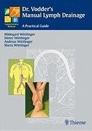 Dr. Vodder's Manual Lymph Drainage - Hildegard Wittlinger, Dieter Wittlinger, Andreas Wittlinger, Maria Wittlinger (ISBN: 9783131431912)