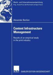 Content Infrastructure Management - Results of an Empirical Study in the Print Industry (ISBN: 9783835003682)