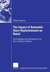 Impact of Automatic Store Replenishment on Retail - Technologies and Concepts for the Out-of-Stocks Problem (ISBN: 9783835003026)