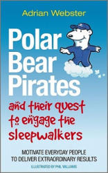 Polar Bear Pirates and Their Quest to Engage the Sleepwalkers - Adrian Webster (2011)