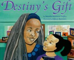 Destiny's Gift - Natasha Anastasia Tarpley, Adjoa J. Burrowes (2011)