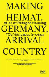 Making Heimat: Germany, Arrival Country: Atlas of Refugee Housing (ISBN: 9783775742825)