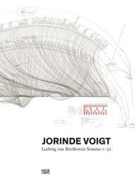 Jorinde Voigt: Ludwig Van Beethoven Sonatas 1-32 (ISBN: 9783775740425)