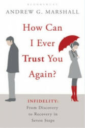 How Can I Ever Trust You Again? - Andrew G Marshall (2011)