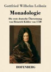 Monadologie - Gottfried Wilhelm Leibniz (ISBN: 9783743708020)