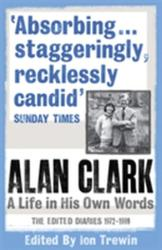 Alan Clark: A Life in His Own Words (2009)