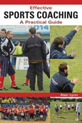 Effective Sports Coaching - A Practical Guide (2010)