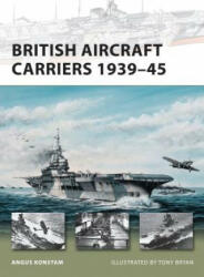 British Aircraft Carriers 1939-45 (2010)