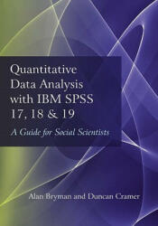 Quantitative Data Analysis with IBM SPSS 17, 18 & 19 - A Guide for Social Scientists (2011)