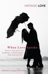 When Love Speaks - Poetry and Prose for Weddings, Relationships and Married Life. (2011)