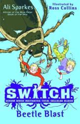 S. W. I. T. C. H 6: Beetle Blast - Ali Sparkes (2011)