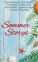 Sommer Storys - Reinhard Kratzl, Skye Winter, Nessa Maral, Ulrike Allert, R&, Lissianna Karges, Antonia C. Wesseling (ISBN: 9783741285059)