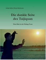 Die Dunkle Seite Des Taijiquan (ISBN: 9783741274725)