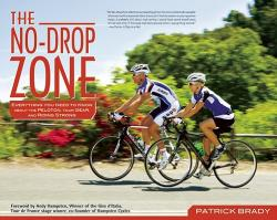 The No-Drop Zone: Everything You Need to Know about the Peloton, Your Gear, and Riding Strong (2011)