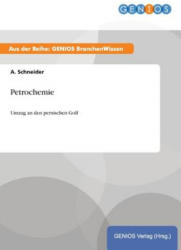 Petrochemie - A Schneider (ISBN: 9783737946988)