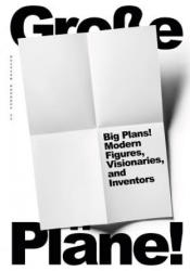 Big Plans! - Modern Types, Dreamers, and Inventors (ISBN: 9783735601858)