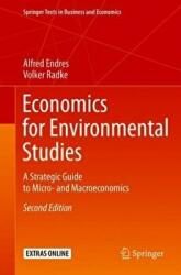 Economics for Environmental Studies - A Strategic Guide to Micro- and Macroeconomics (ISBN: 9783662548264)