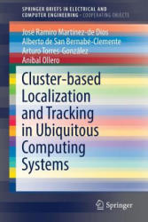 Cluster-Based Localization and Tracking in Ubiquitous Computing Systems (ISBN: 9783662547595)