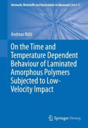 On the Time and Temperature Dependent Behaviour of Laminated Amorphous Polymers Subjected to Low-Velocity Impact (ISBN: 9783662546406)