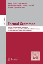 Formal Grammar - 20th and 21st International Conferences, FG 2015, Barcelona, Spain, August 2015, Revised Selected Papers. FG 2016, Bozen, Italy, Aug (ISBN: 9783662530412)