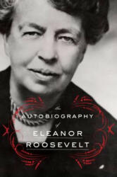 The Autobiography of Eleanor Roosevelt (ISBN: 9780062355911)