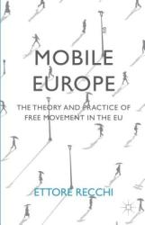 Mobile Europe: The Theory and Practice of Free Movement in the Eu (ISBN: 9780230274471)