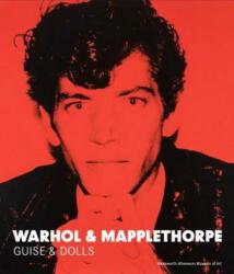 Warhol & Mapplethorpe - Guise & Dolls (ISBN: 9780300214338)