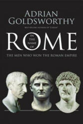 In the Name of Rome: The Men Who Won the Roman Empire (ISBN: 9780300218527)