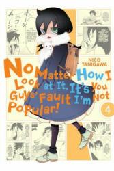 No Matter How I Look at It, It's You Guys' Fault I'm Not Popular! , Vol. 4 (ISBN: 9780316376747)