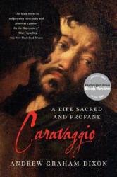 Caravaggio - Andrew Graham-Dixon (ISBN: 9780393343434)