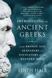 Introducing the Ancient Greeks: From Bronze Age Seafarers to Navigators of the Western Mind, Paperback (ISBN: 9780393351163)