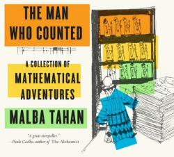 Man Who Counted - A Collection of Mathematical Adventures - Malba Tahan, Leslie Clark, Alastair Reid, Patricia Reid Baquero (ISBN: 9780393351477)