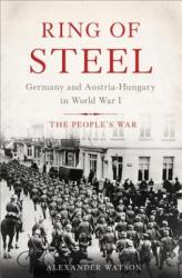 Ring of Steel - Alexander Watson (ISBN: 9780465018727)