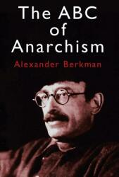 The ABC of Anarchism (ISBN: 9780486433691)
