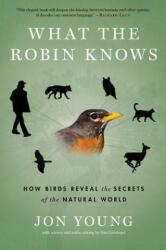What the Robin Knows - Jon Young, Dan Gardoqui (ISBN: 9780544002302)