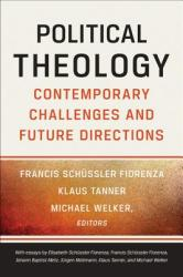Political Theology: Contemporary Challenges and Future Directions (ISBN: 9780664239510)