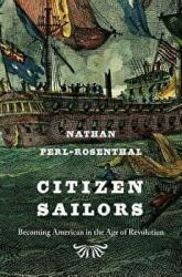 Citizen Sailors: Becoming American in the Age of Revolution (ISBN: 9780674286153)