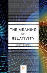 The Meaning of Relativity - Albert Einstein (ISBN: 9780691164083)