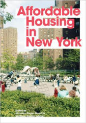 Affordable Housing in New York - Nicholas Dagen Bloom, Matthew Gordon Lasner (ISBN: 9780691167817)