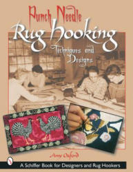 Punch Needle Rug Hooking: Techniques and Designs - Amy Oxford (ISBN: 9780764316890)