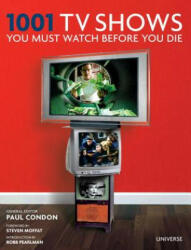 1001 TV Shows You Must Watch Before You Die (ISBN: 9780789329387)