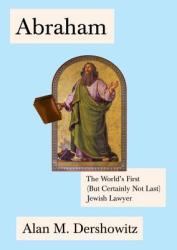 Abraham - Alan M. Dershowitz (ISBN: 9780805242935)