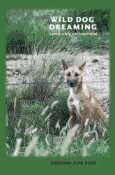 Wild Dog Dreaming: Love and Extinction (ISBN: 9780813933597)
